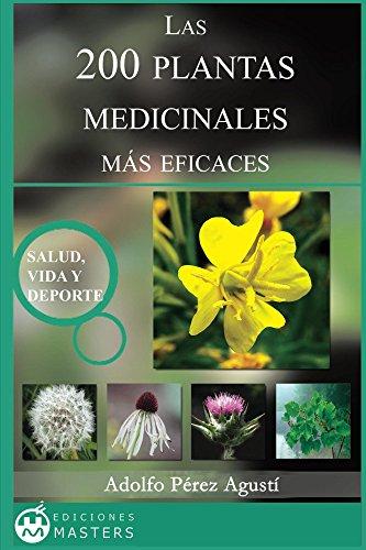 Las 200 Plantas Medicinales más eficaces (Spanish Edition)