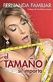 El Tamano Si Importa, Fernanda Familiar, 0307392074