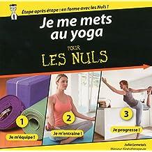 Je me mets au yoga pour les Nuls (French Edition)