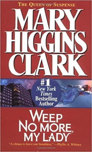 Weep No More, My Lady by Clark, Mary Higgins(August 1, 1998) Mass Market
