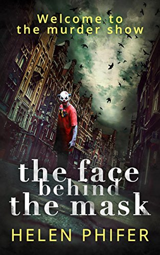(The Face Behind the Mask (The Annie Graham crime series, Book)