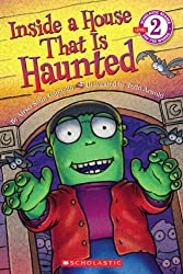 Scholastic Reader Level 2: Inside a House That Is Haunted (Scholastic Reader - Level 2 (Quality))