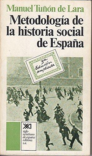METODOLOGÍA DE LA HISTORIA SOCIAL DE ESPAÑA: Amazon.es: TUÑÓN DE LARA, MANUEL: Libros