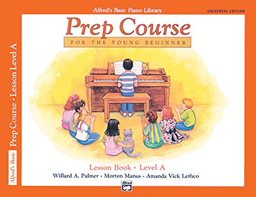 (Alfred's Basic Piano Prep Course Lesson Book, Bk A: For the Young Beginner, Book & CD (Alfred's Basic Piano Library))