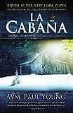La Cabaña: Donde la Tragedia Se Encuentra Con la Eternidad (Spanish Edition)