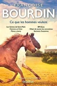 Ce que les hommes veulent par Françoise Bourdin