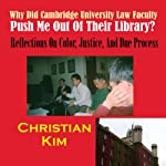 Why Did Cambridge University Law Faculty Push Me Out of Their Library?: Reflections on Color, Justice, and Due Process | Christian Kim