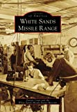 White Sands Missile Range, Darren Court and The White Sands Missile Range Museum Staff, 0738558788