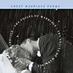The Voices of Marriage: Great Marriage Poems | Edited by J.D. McClatchy