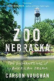 Zoo Nebraska: The Dismantling of an American Dream