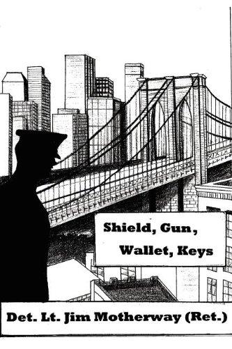 Price comparison product image Shield, Gun, Wallet, Keys: One Cop's Story