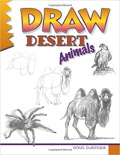 Draw Desert Animals Learn To Draw Doug Dubosque 9780939217267
