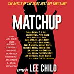 MatchUp | Lee Child - editor,Val McDermid,Charlaine Harris,John Sandford,Kathy Reichs