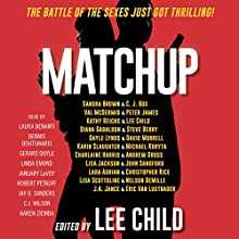 MatchUp Audiobook by Lee Child - editor, Val McDermid, Charlaine Harris, John Sandford, Kathy Reichs Narrated by Laura Benanti, Dennis Boutsikaris, Gerard Doyle, Linda Emond, January LaVoy, Robert Petkoff, Lee Child