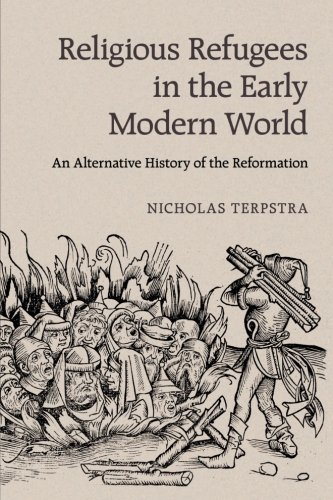 Religious Refugees in the Early Modern World ()