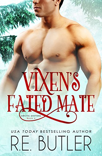 Vixen's Fated Mate (Arctic Shifters Book 4) by [Butler, R. E.]