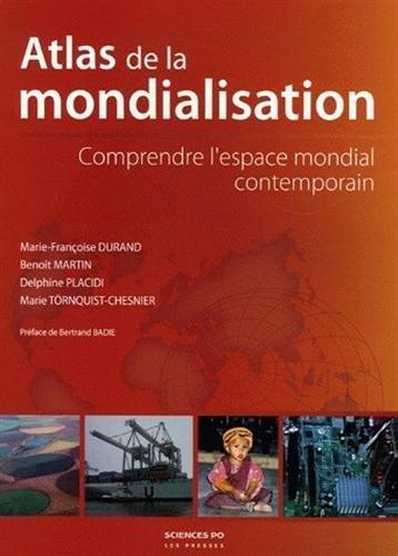 Atlas de la mondialisation : Comprendre l'espace m...