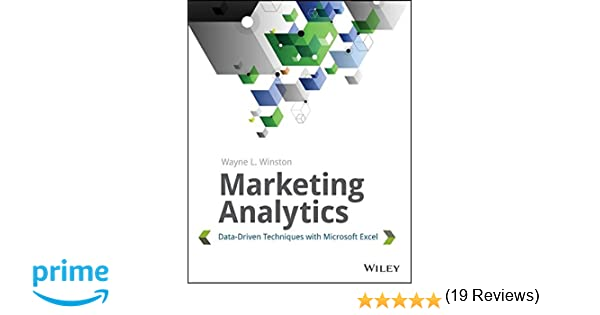 Marketing Analytics: Data-Driven Techniques with Microsoft Excel ...