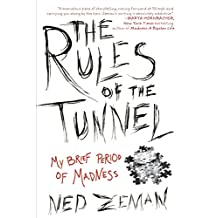 The Rules of the Tunnel: My Brief Period of Madness