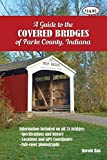 A Guide to the Covered Bridges of Parke County, Indiana