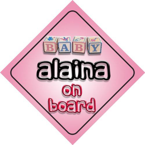 Baby Girl Alaina on board novelty car sign gift / present for new child / newborn baby