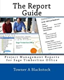 The Report Guide, Towner A. Blackstock, 1452855722