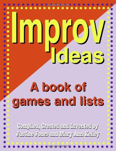 Improv Ideas A Book of Games And Lists by Justine Jones [Meriwether Pub,2006] (Paperback)