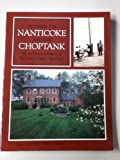 Between the Nanticoke and the Choptank : An Architectural History of Dorchester County, Maryland, , 0801830451
