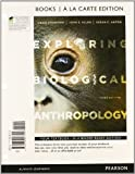 Exploring Biological Anthropology : The Essentials, Books a la Carte NEW MYAnthroLab, Stanford, Craig and Allen, John S., 0205908012