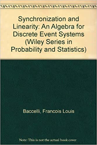 Synchronization and linearity an algebra for discrete event systems synchronization and linearity an algebra for discrete event systems wiley series in probability and statistics fandeluxe Image collections
