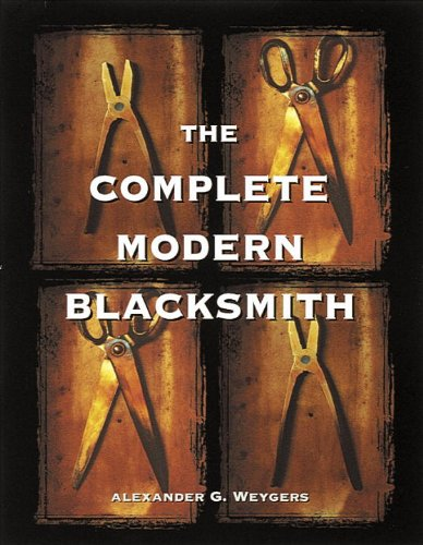 The Complete Modern Blacksmith by [Weygers, Alexander]