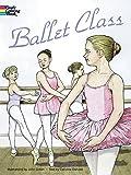Ballet Class Coloring Book (Dover Fashion Coloring Book)