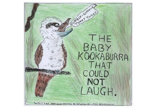Read Online The Baby Kookaburra That Could Not Laugh PDF