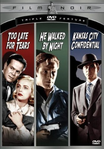 Film Noir Triple Feature Vol. 1 (Too Late For Tears/He Walked By Night/Kansas City Confidential) by