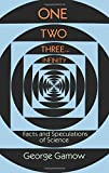 One, Two, Three...Infinity: Facts and Speculations of Science (Dover Books on Mathematics)