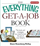 The Everything Get-A-Job Book: The Tools and Strategies You Need to...