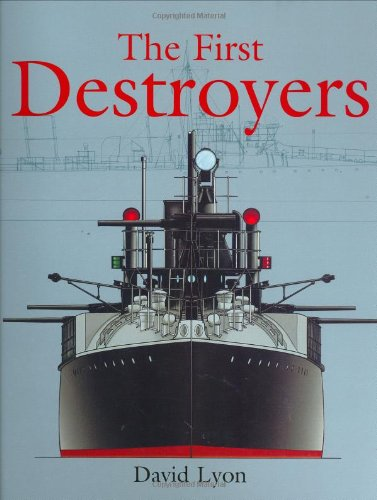 The First Destroyers -