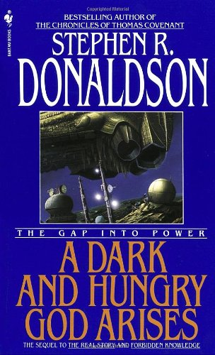A Dark and Hungry God Arises : The Gap into Power by Stephen R. Donaldson