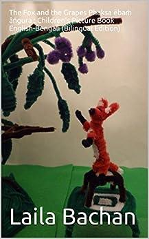 The Fox and the Grapes Phaksa ēbaṁ āṅgura : Children's Picture Book English-Bengali (Bilingual Edition)