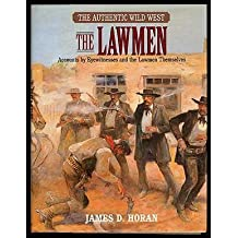 The Authentic Wild West: The Lawmen by James D. Horan (1996-02-25)