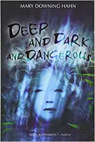 Deep and dark and dangerous book