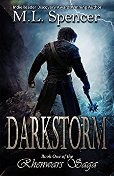 Darkstorm (The Rhenwars Saga Book 1) by [Spencer, M.L.]