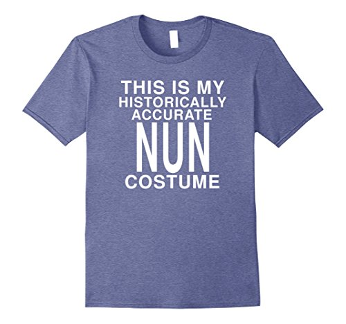 Mens My Historically Accurate Nun Costume Funny Halloween T-Shirt 2XL Heather Blue