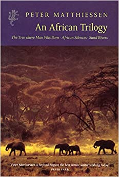 African Trilogy: The Tree Where Man Was Born/African Silences/Sand Rivers