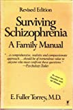 Surviving Schizophrenia : A Family Manual, Torrey, E. Fuller, 0060962496