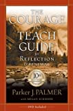 The Courage to Teach Guide for Reflection and Renewal, Parker J. Palmer, 0787996874