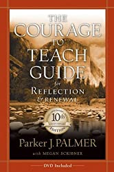 The Courage to Teach Guide for Reflection and Renewal,  10th Anniversary Edition