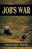 Job's War, Cracker Irvin, 1475952457