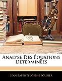 Analyse des Équations Déterminées, Jean Baptiste Joseph Fourier, 1144627729