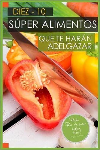 10 Super Alimentos que te haran Adelgazar: Adelgazar ...